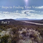 7 Steps to Finding Your Vision or Path in Life - Part 7