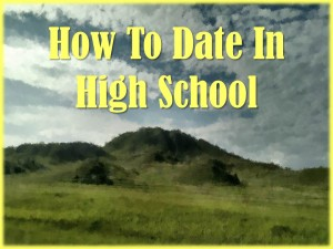 How To Date In High School