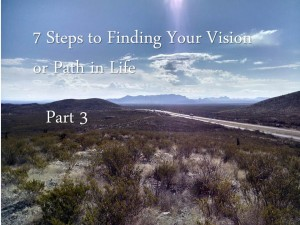 7 Steps to Finding Your Vision or Path in Life - Part 3