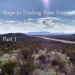 7 Steps to Finding Your Vision or Path in Life – Part 1