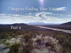 7 Steps to Finding Your Vision or Path in Life - Part 4